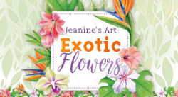 Jeanines art Exotic Flowers